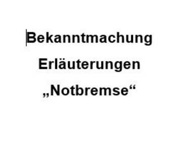 """Amtliche Bekanntmachung der Maßnahmen nach § 28b Abs. 1, 3 Infektionsschutzgesetz (IfSG) """"Notbremse"""""""